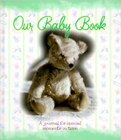 Our Baby Book: A Journal for Special Moments in Time Hardcover