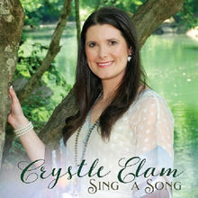 Load image into Gallery viewer, Crystle Elam - Sing A Song - Album