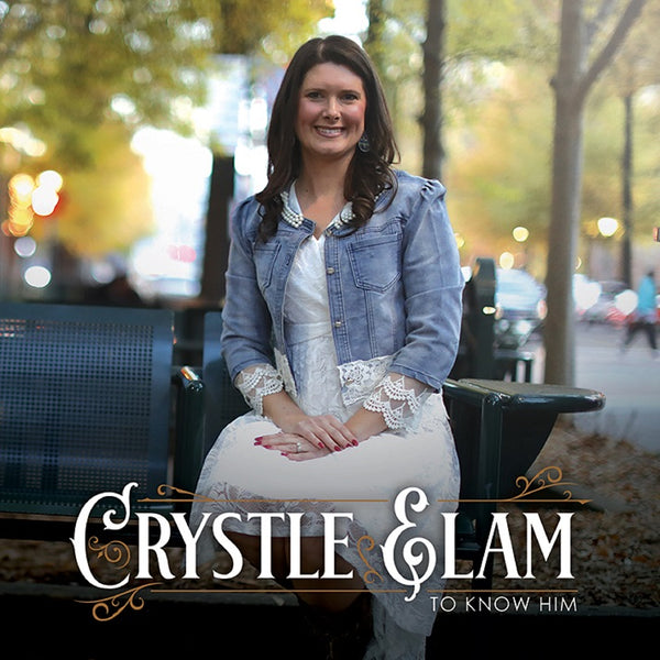 Crystle Elam - To Know Him - Album