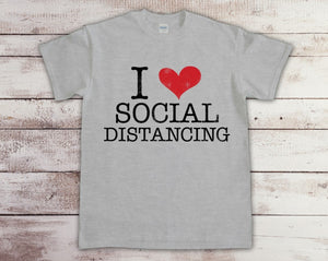 """I Love Social Distancing"" Screen Print Transfer"