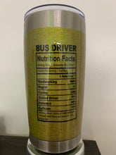 "Load image into Gallery viewer, ""Bus Driver"" 20 oz. Tumbler"