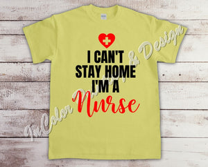I Can't Stay Home I am a Nurse