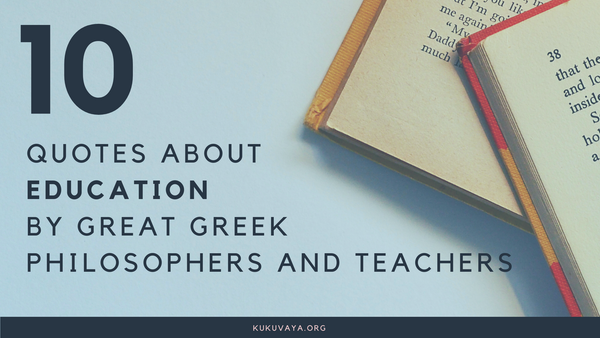 10 quotes about education from Greek thinkers teachers and philosophers