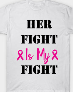 Her fight is my fight T- shirt
