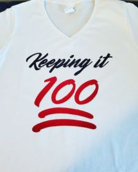 Keeping it 100 T shirt