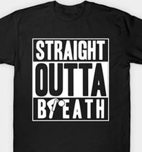 Load image into Gallery viewer, Straight Outta Breath  T-shirt
