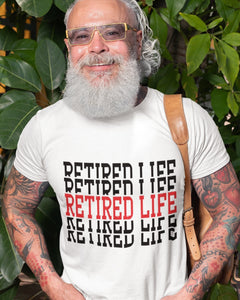 Retired Life T shirt