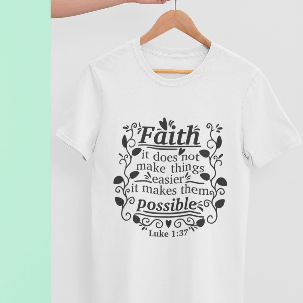 Faith Luke 1:37 T shirt