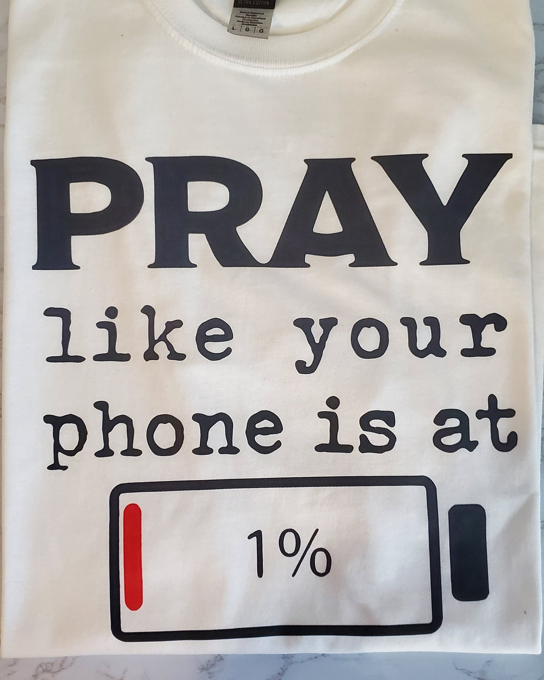 Pray like your phone is on 1% T- shirt