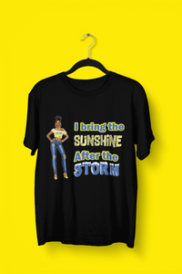 I bring the SUNSHINE after the STORM  Life T-shirt