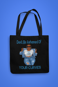 Don't be ashamed of your curves Tote Bag