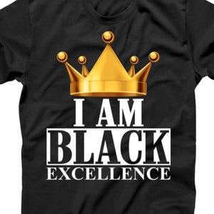 I am Black Excellence T shirt