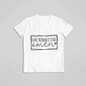 Love without end T shirt