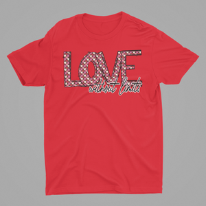 LOVE without LIMIT Valentine  T-Shirt