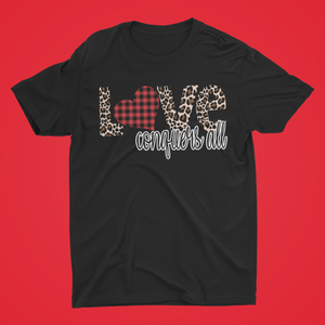 LOVE Conquers All Valentine  T-Shirt