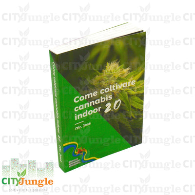 Come Coltivare Cannabis Indoor 2.0 Di Mr. Josè Libro