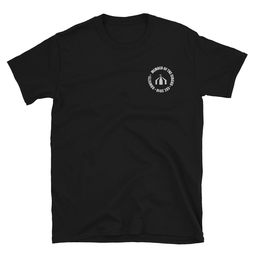 Member of the Circus -- Soft Unisex T-Shirt