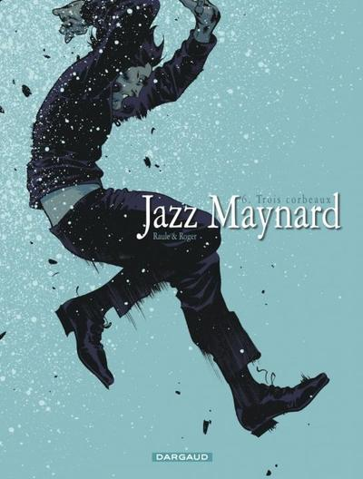 Jazz Maynard - Tome 6 - Trois corbeaux - Couverture