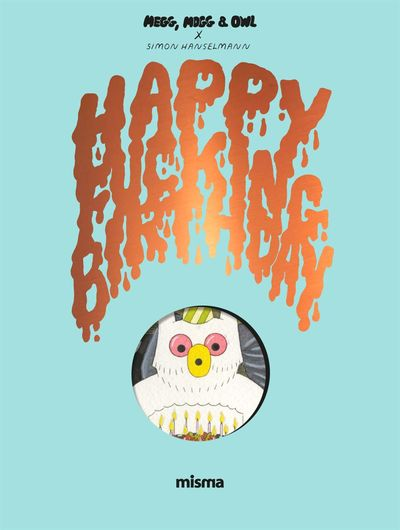 Megg, Mogg and Owl - Happy Fucking Birthday - Couverture