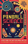 Pinball Science: Everything that Matters About Matter