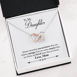 To My Daughter - Always Remember - Mom Gift for Daughter