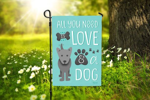 Dog Mom All you Need is Love and a Dog Premium Everyday Garden Flag On Sale Hennel Paper Co.