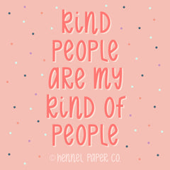Hennel Paper Co. Kind People Quote