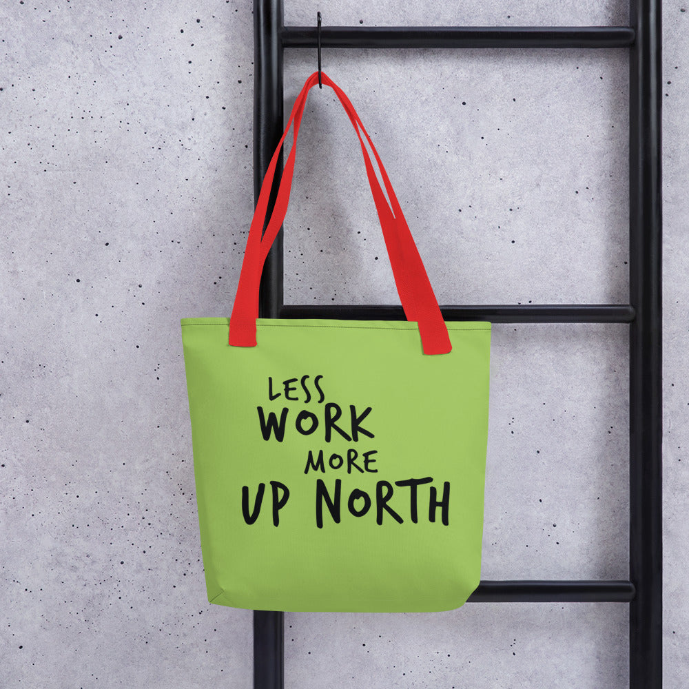 Less Work More Up North™ Carry Everything Tote bag