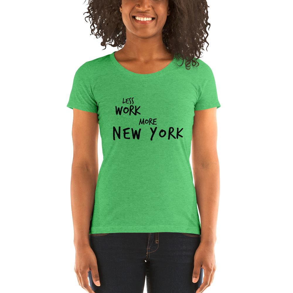 LESS WORK MORE NEW YORK™ Women's Tri-blend