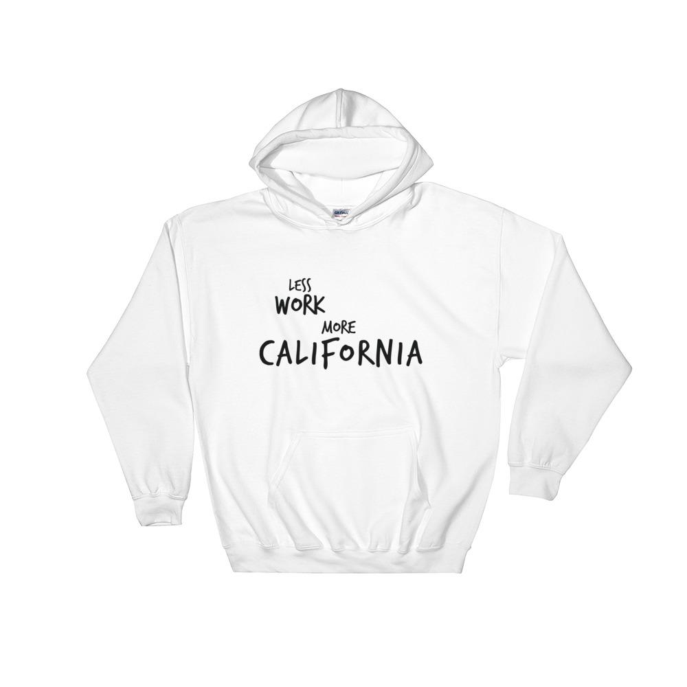 LESS WORK MORE CALIFORNIA™ Unisex Hoodie