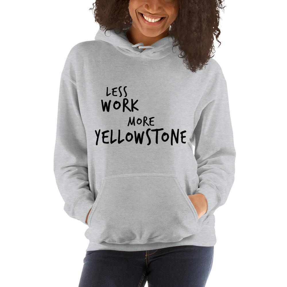 LESS WORK MORE YELLOWSTONE™ Unisex Hoodie