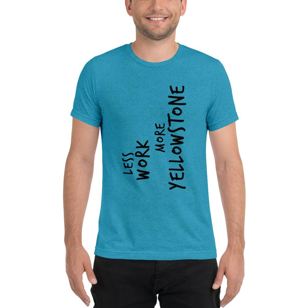 LESS WORK MORE YELLOWSTONE™ Unisex Tri-blend