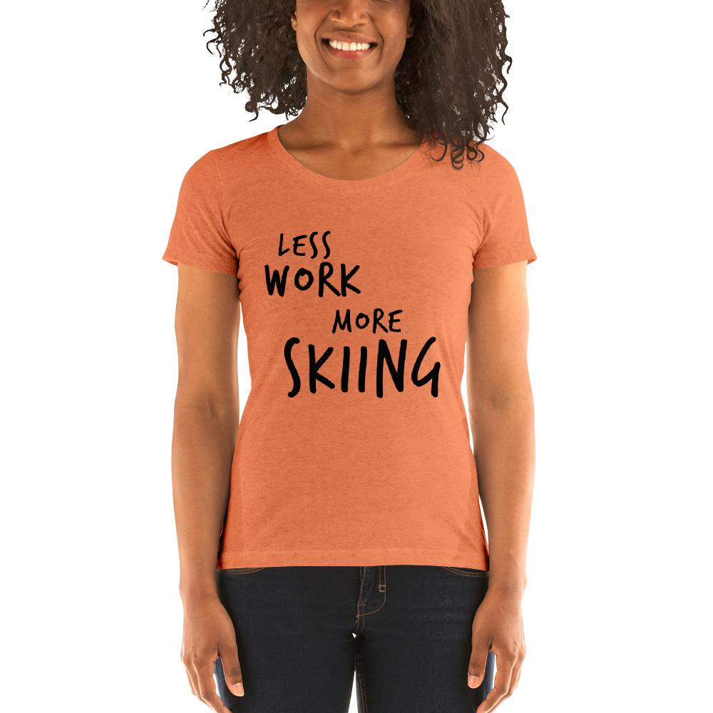 LESS WORK MORE SKIING™ Women's Tri-blend