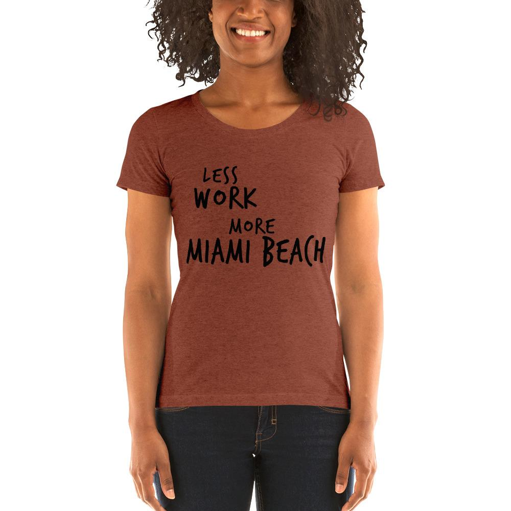 LESS WORK MORE MIAMI BEACH™ Women's Tri-blend