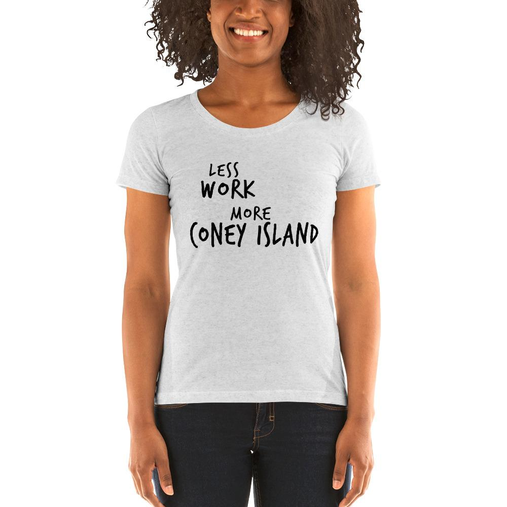 LESS WORK MORE CONEY ISLAND™ Women's Tri-blend
