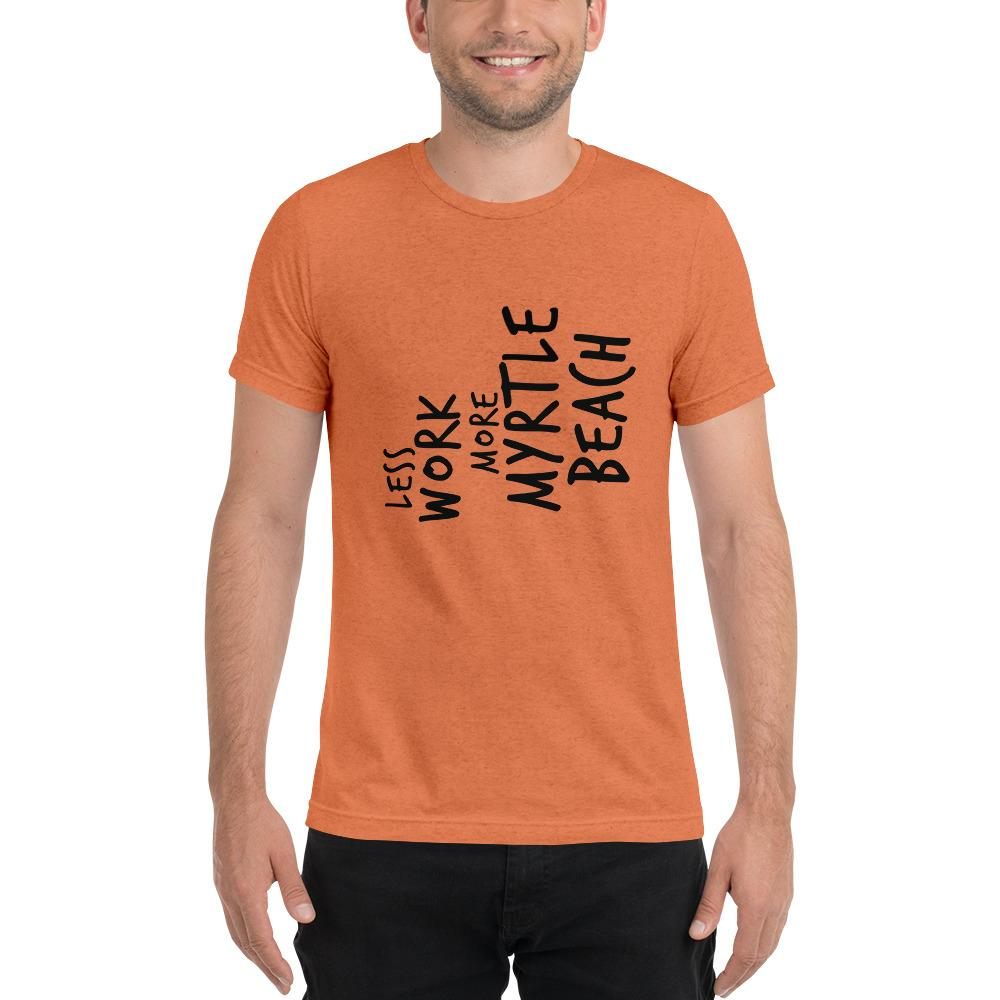 LESS WORK MORE MYRTLE BEACH™ Unisex Tri-blend T-shirt