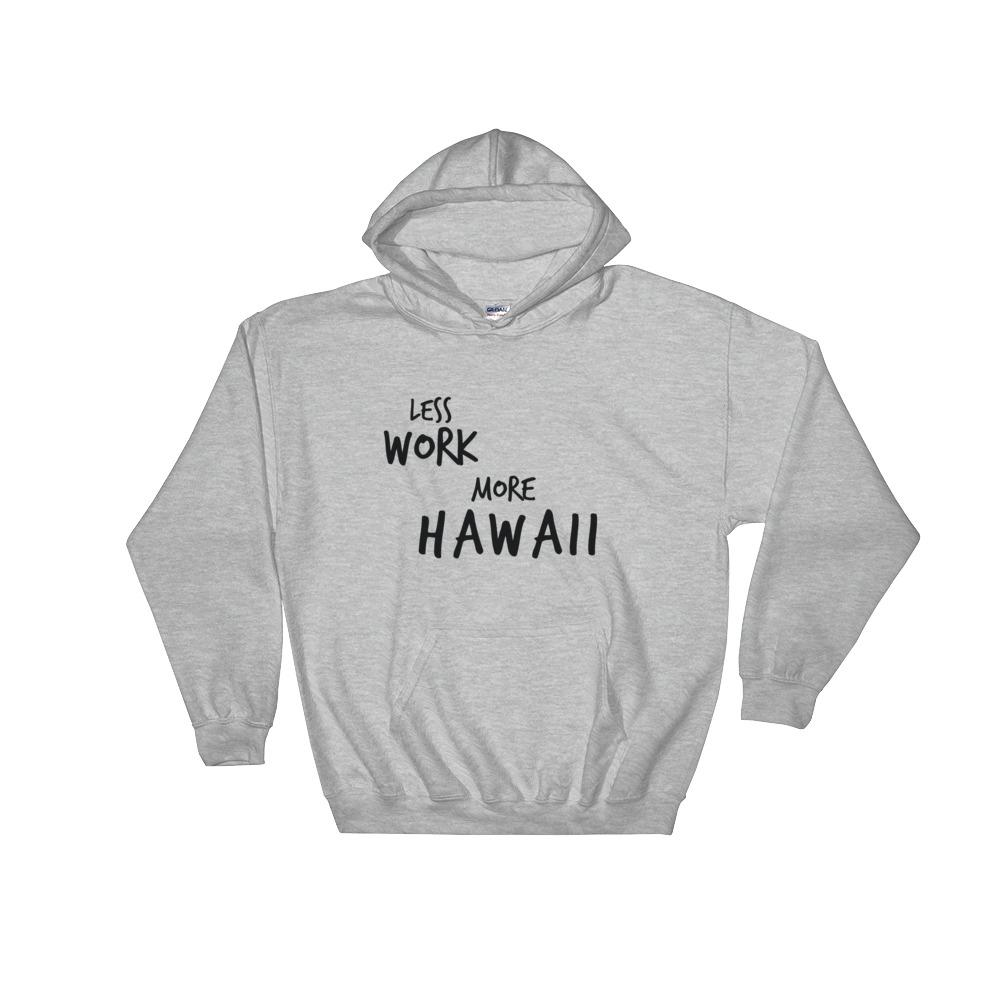 LESS WORK MORE HAWAII™ Unisex Hoodie