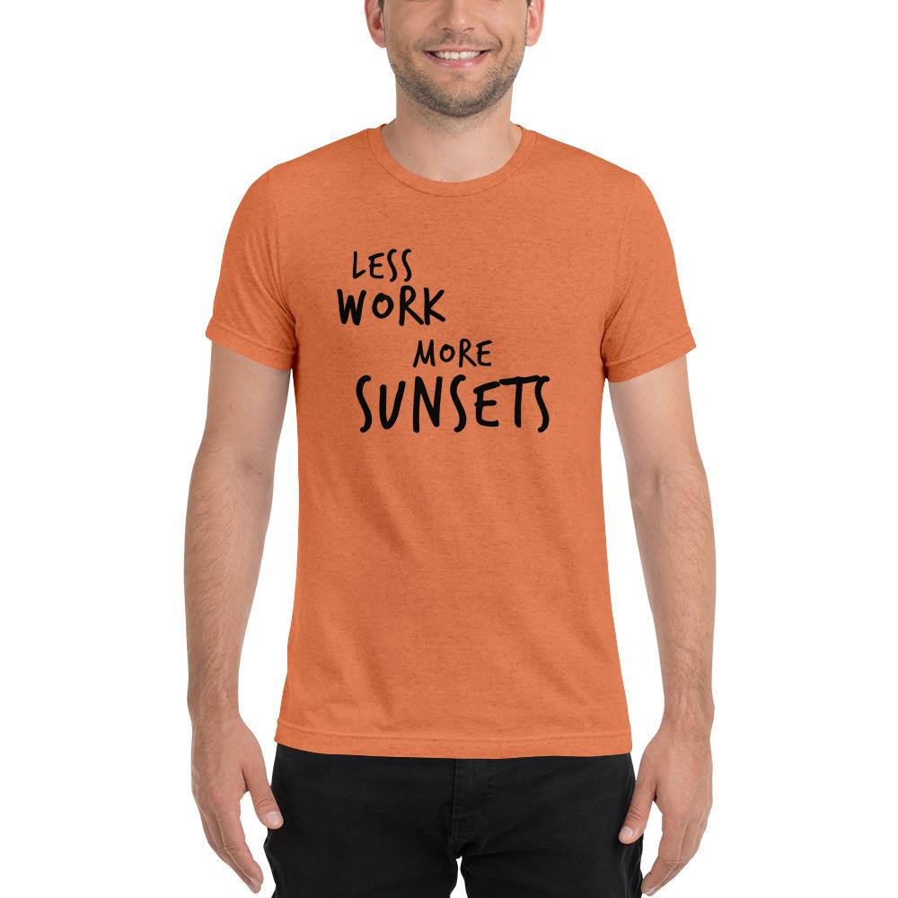 LESS WORK MORE SUNSETS™ Unisex Tri-blend t-shirt