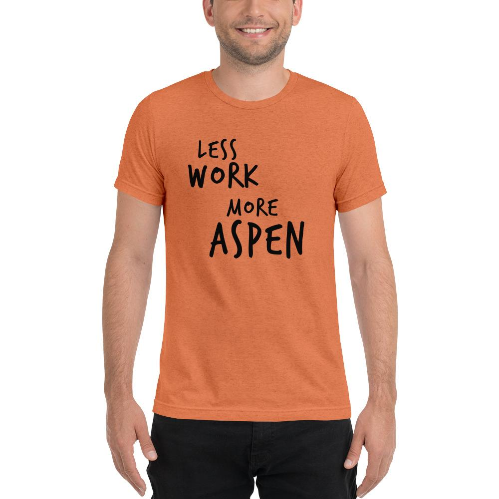 LESS WORK MORE ASPEN™ Unisex Tri-blend t-shirt
