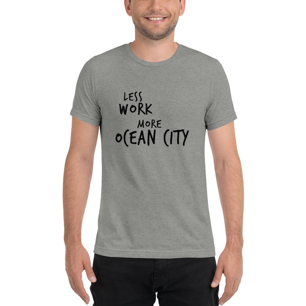 LESS WORK MORE OCEAN CITY™ Unisex Tri-blend t-shirt
