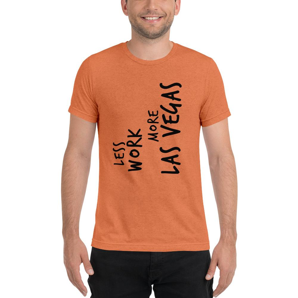 LESS WORK MORE LAS VEGAS™ Unisex Tri-blend