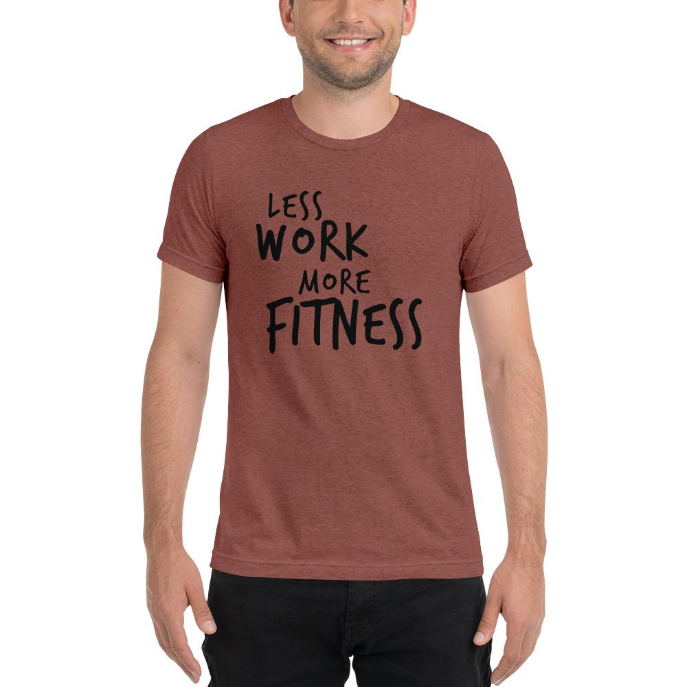 LESS WORK MORE FITNESS™ Unisex Tri-blend t-shirt