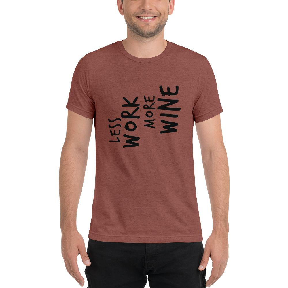 LESS WORK MORE WINE™ Unisex Tri-blend