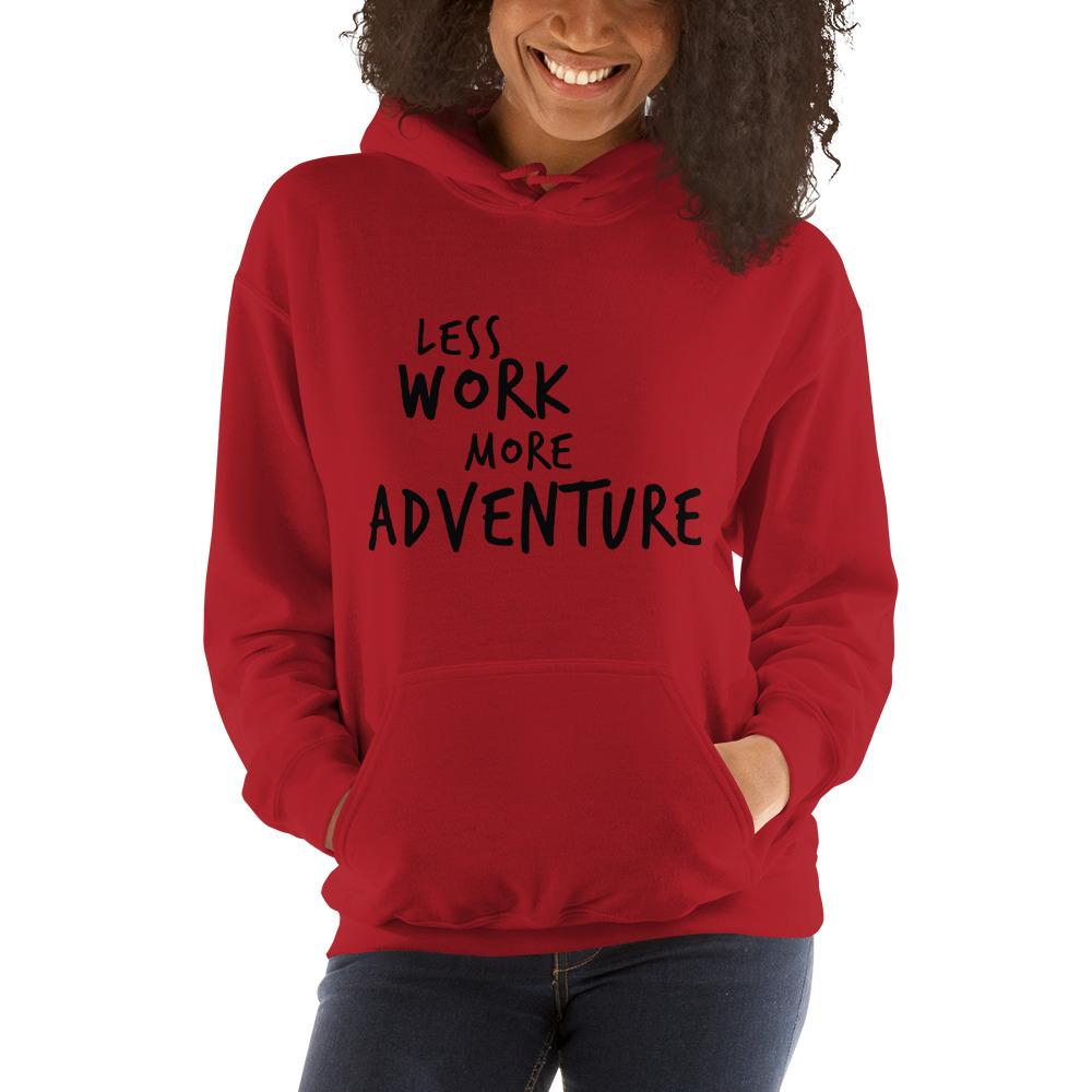 LESS WORK MORE ADVENTURE™ Unisex Hoodie
