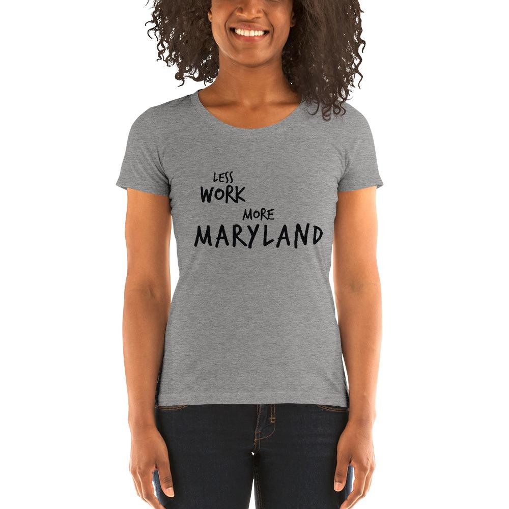 LESS WORK MORE MARYLAND™ Women's Tri-blend
