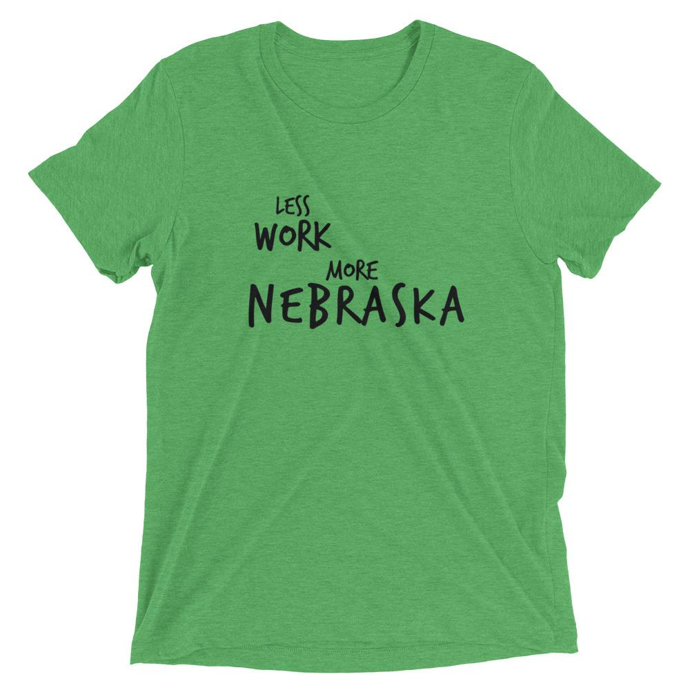 LESS WORK MORE NEBRASKA™ Tri-blend Unisex T-Shirt