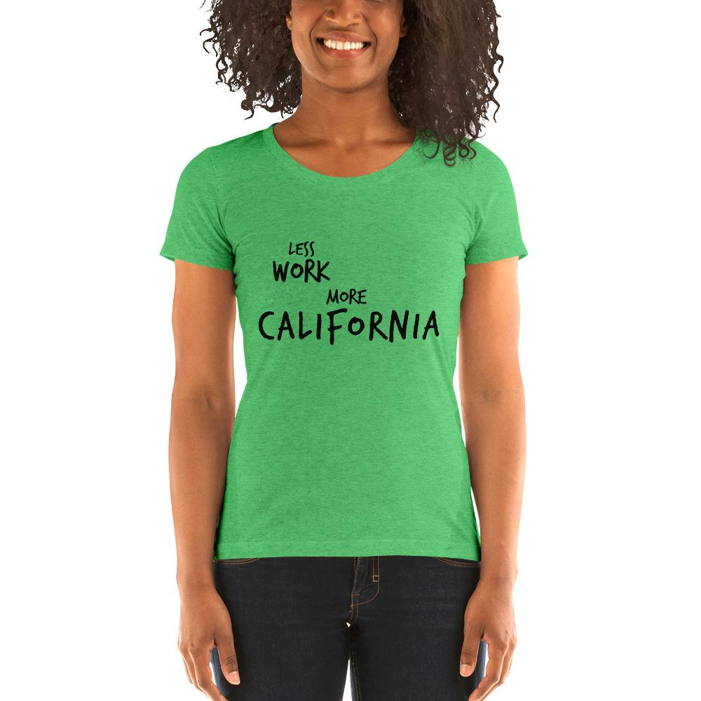 LESS WORK MORE CALIFORNIA™ Women's Tri-blend