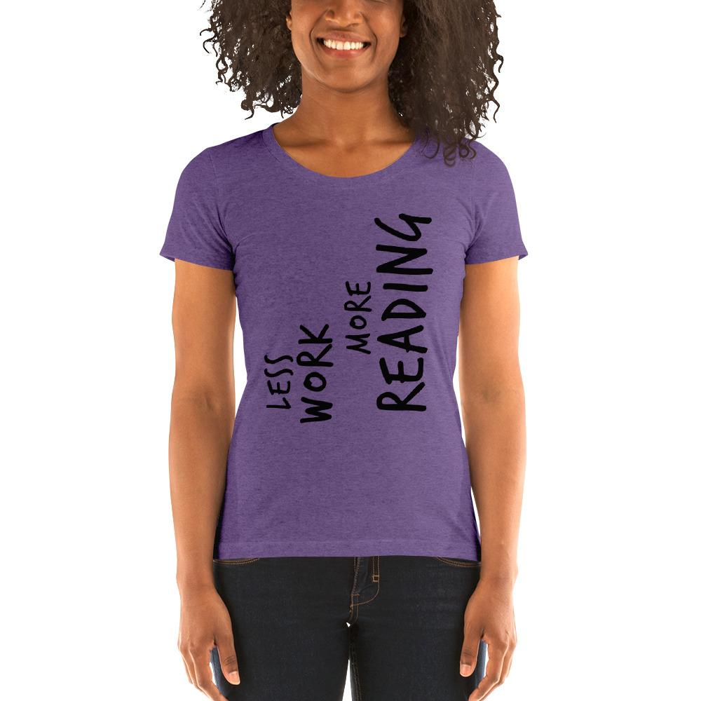 LESS WORK MORE READING™ Women's Tri-blend