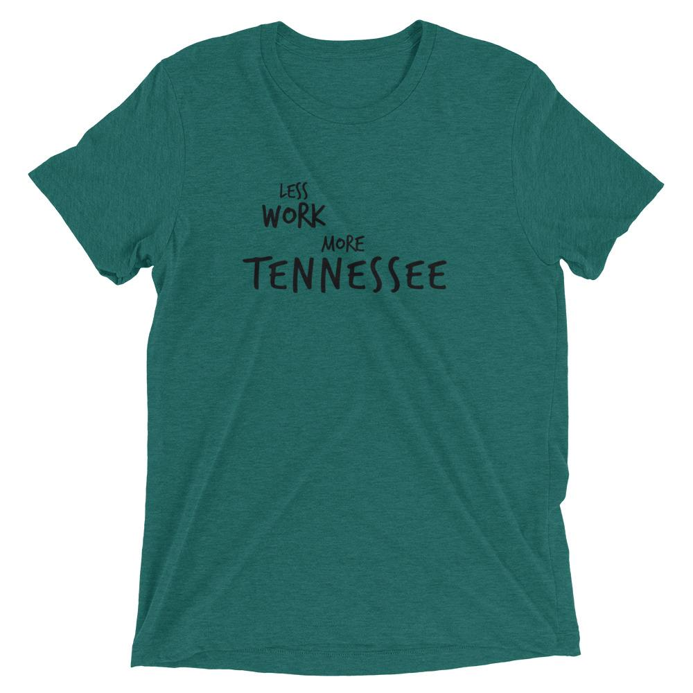 LESS WORK MORE TENNESSEE™ Tri-blend Unisex T-Shirt