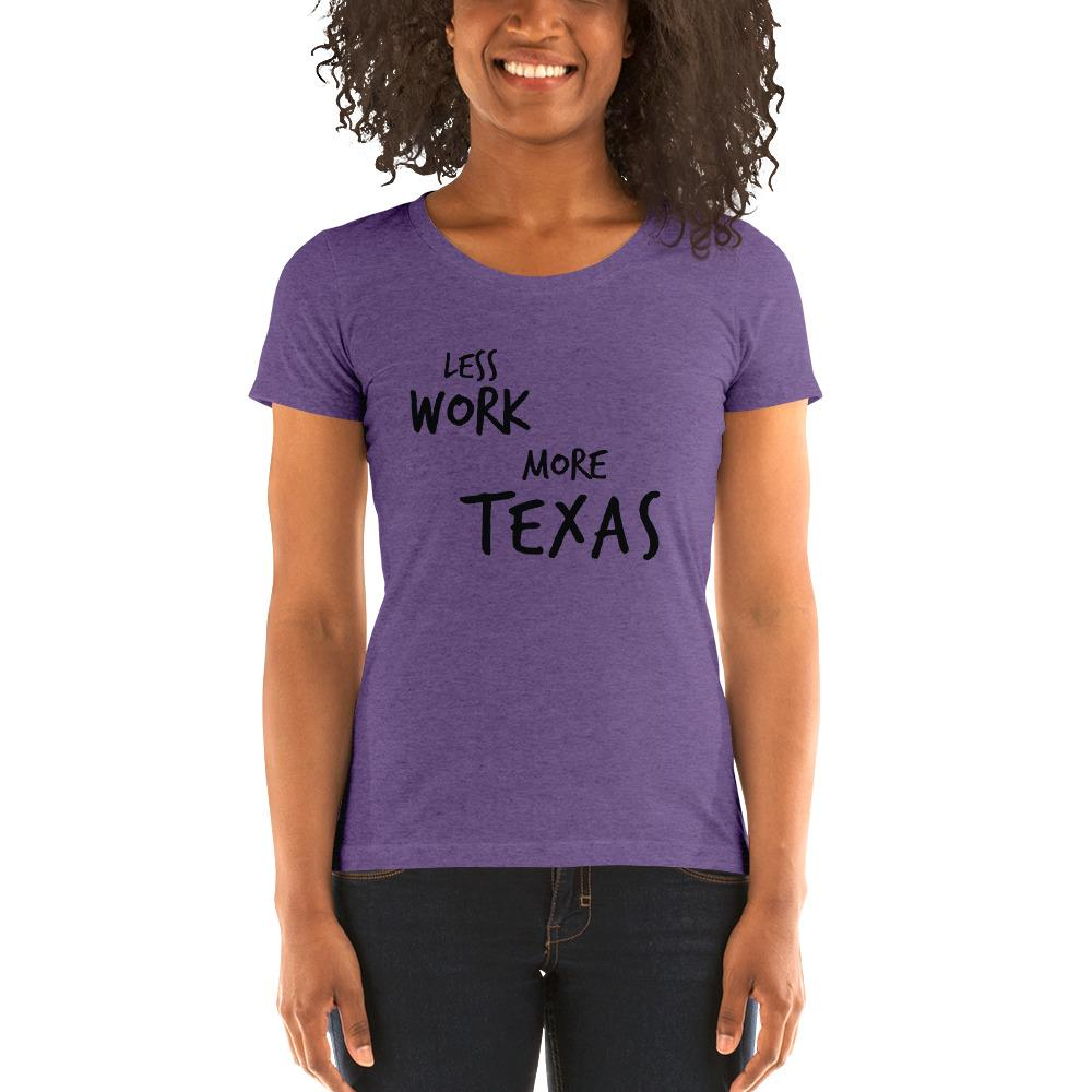 LESS WORK MORE TEXAS™ Women's Tri-blend